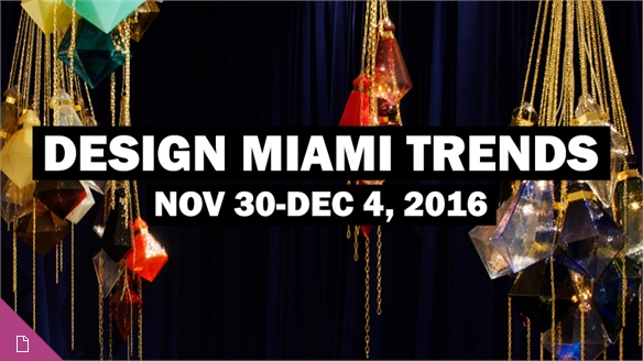 Design Miami Trends: 2016