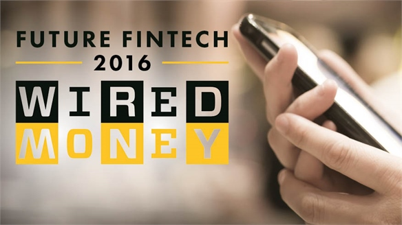 Future Fintech: Wired Money 2016
