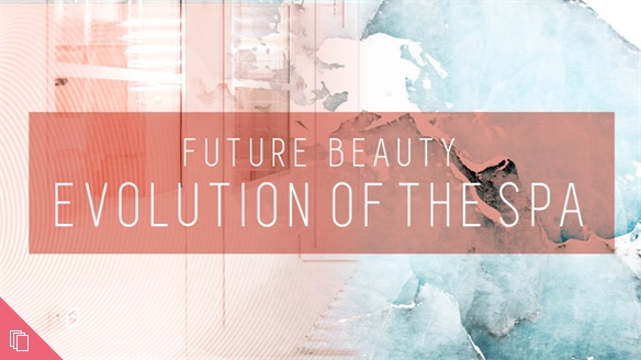 Future Beauty: Evolution of the Spa