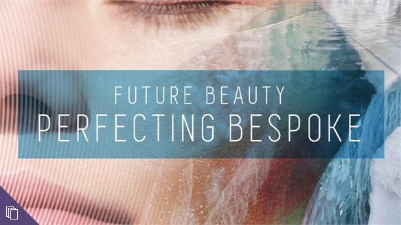 Future Beauty: Perfecting Bespoke