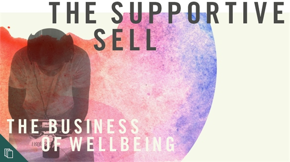The Supportive Sell: Brands as Wellbeing Brokers