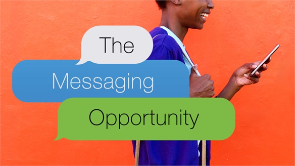 The Messaging Opportunity