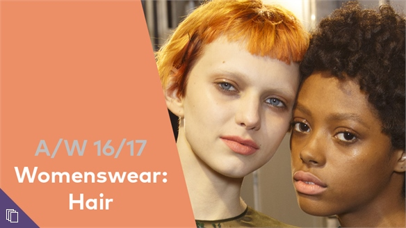 A/W 16/17 Womenswear: Hair