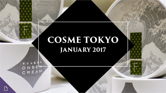 Beauty Trends: Cosme Tokyo 2017