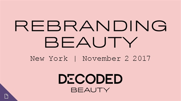 Rebranding Beauty: Decoded Beauty NY 2017