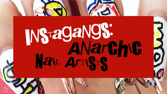 Instagangs: Anarchic Nail Artists