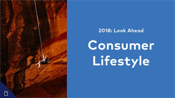 2018: Look Ahead – Consumer Lifestyle
