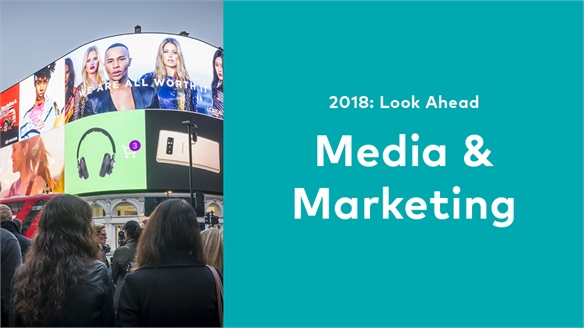 2018: Look Ahead - Media & Marketing