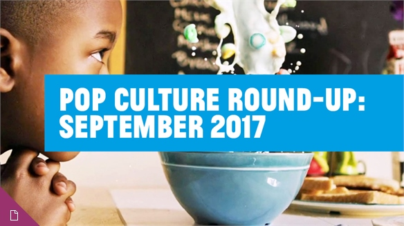 Pop Culture Round-Up: September 2017