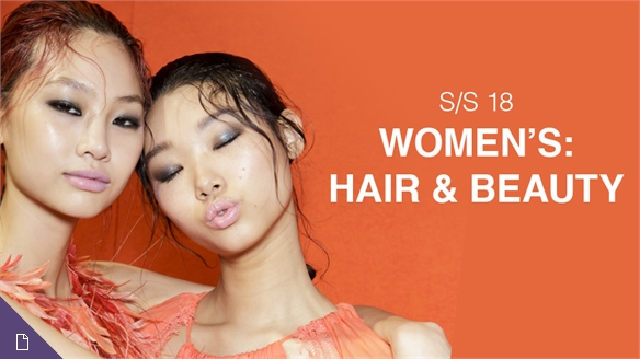 S/S 18 Women's: Hair & Beauty