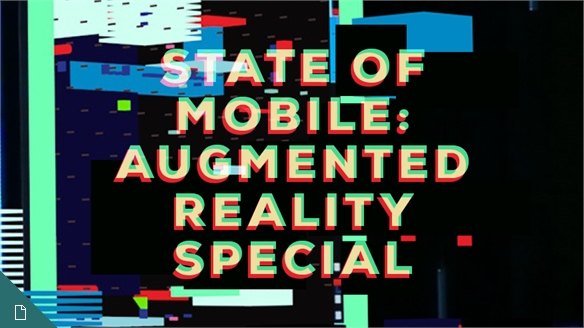 State of Mobile: Augmented Reality Special