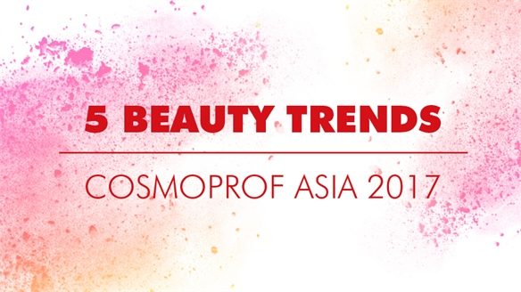 Cosmoprof Asia 2017: Beauty