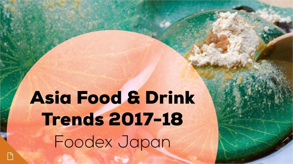 Asia Food & Drink Trends 2017/18: Foodex Japan