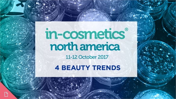 In-Cosmetics North America 2017: 4 Beauty Trends