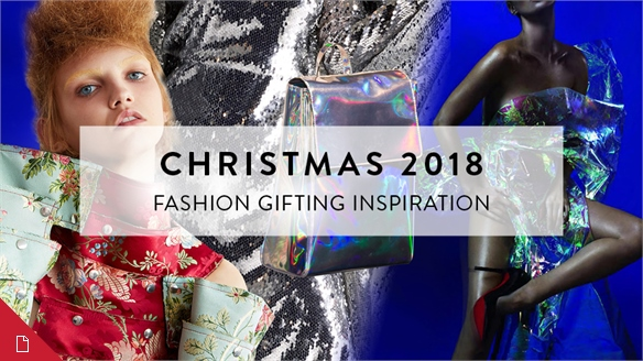 Christmas 2018: Fashion Gifting Inspiration