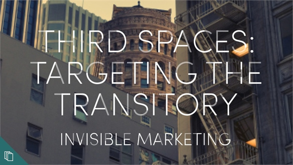 Third Spaces: Targeting the Transitory