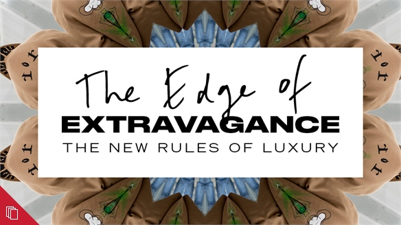 The Edge of Extravagance