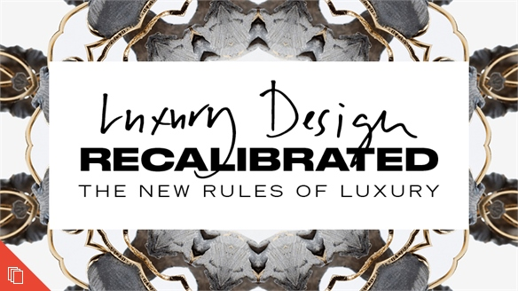 Luxury Design Recalibrated