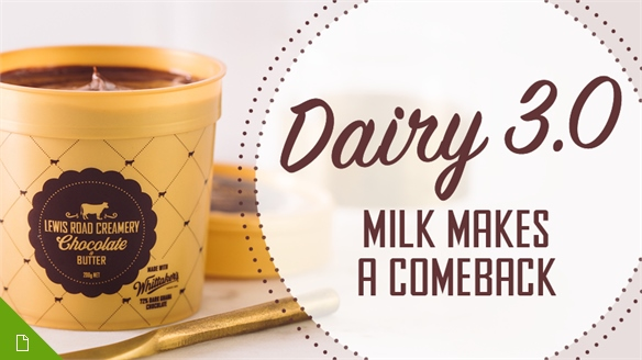 Dairy 3.0: Milk Makes a Comeback