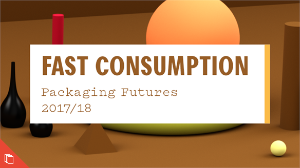 Packaging Futures: Fast Consumption