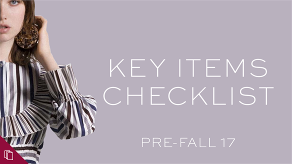 Pre-Fall 17 Key Items Checklist