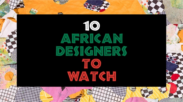 10 African Designers to Watch