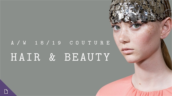 A/W 18/19 Couture: Hair & Beauty