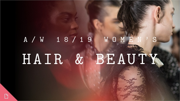 A/W 18/19 Women's: Hair & Beauty