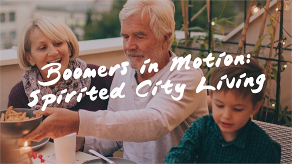 Boomers in Motion: Spirited City Living