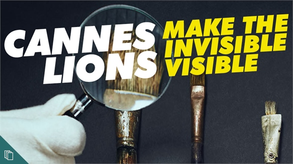 Cannes Lions 2018: Make the Invisible Visible