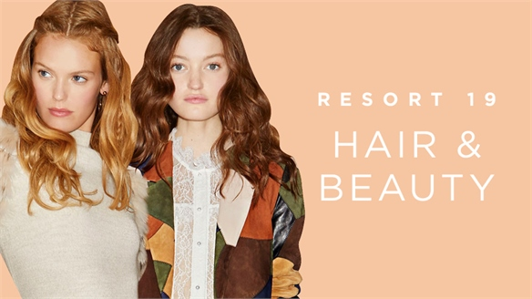 Resort 19: Hair & Beauty