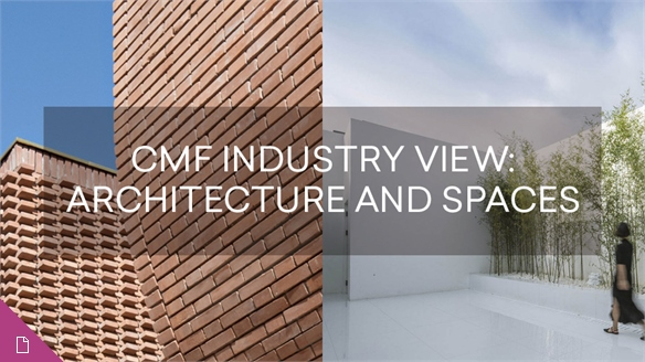 CMF Industry View: Architecture & Spaces
