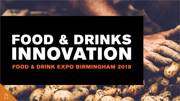 Food & Drinks Innovation:  Food & Drink Expo Birmingham 2018