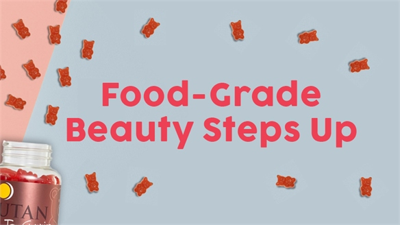 Food-Grade Beauty Steps Up