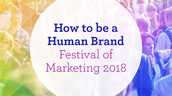 How to Be a Human Brand: Festival of Marketing 2018