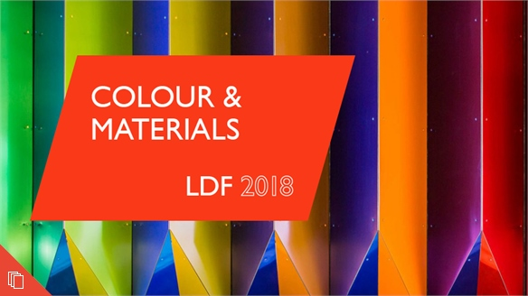 LDF 2018: Colour & Materials