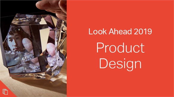 2019: Look Ahead - Product Design