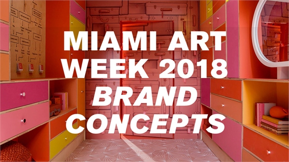 Miami Art Week 2018: Brand Concepts