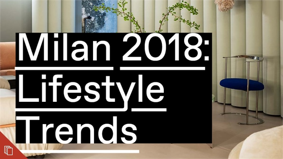 Milan 2018: Lifestyle Trends