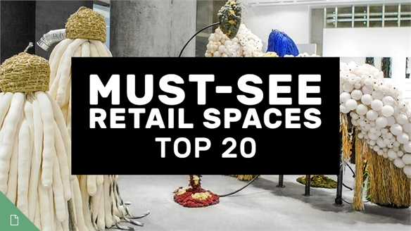 Must-See Retail Spaces: Top 20