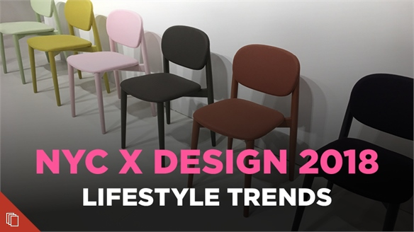 NYC X Design 2018: Lifestyle Trends