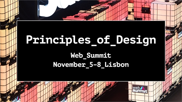 Principles of Design: Web Summit 2018