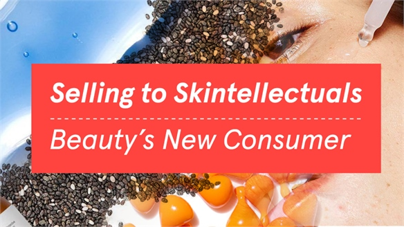 Selling to Skintellectuals: Beauty's New Consumer