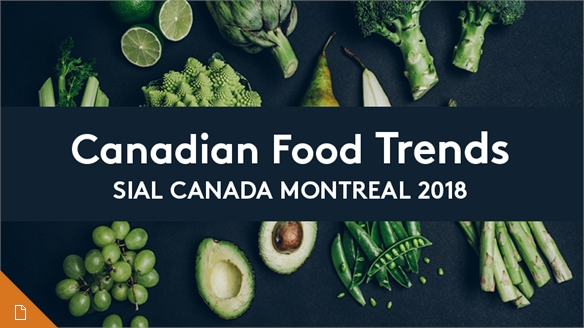 Canadian Food Trends: SIAL Canada 2018