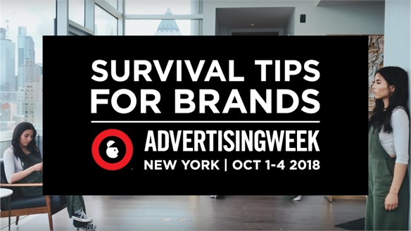 Survival Tips for Brands: Advertising Week New York, 2018