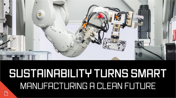 Sustainability Turns Smart: Manufacturing a Clean Future