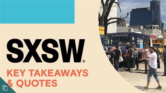 SXSW 2018: Key Takeaways & Quotes