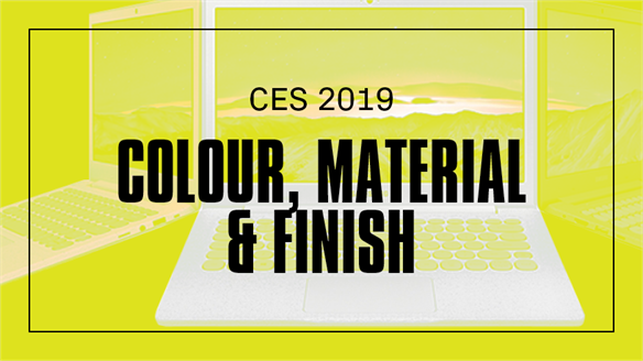 CES 2019: Colour, Material & Finish