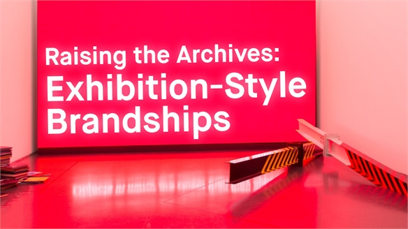 Raising the Archives: Exhibition-Style Brandships