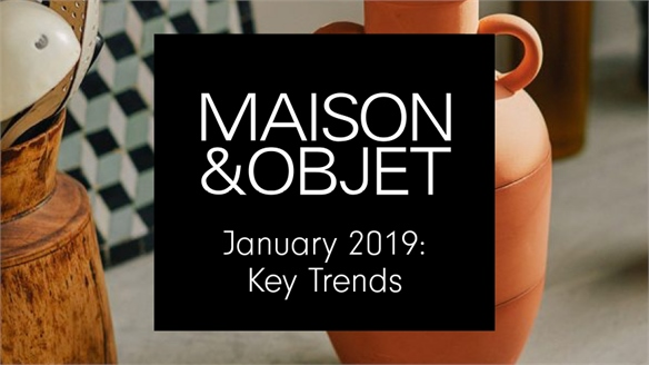 Maison & Objet  Jan 2019: Key Trends